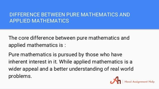 mathematics assignment help 6 difference between pure mathematics