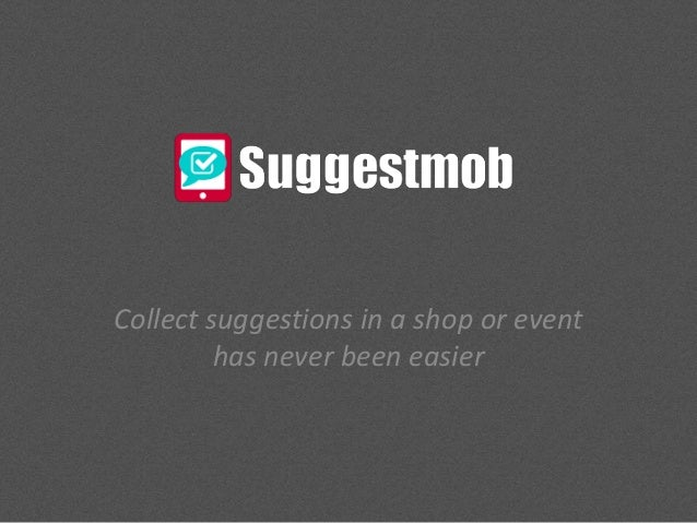 Collect suggestions in a shop or event has never been easier