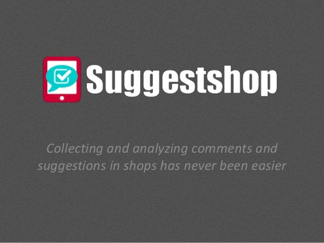 Collecting and analyzing comments and suggestions in shops has never been easier