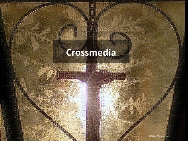 Crossmedia © Flickr / lenarpoetry