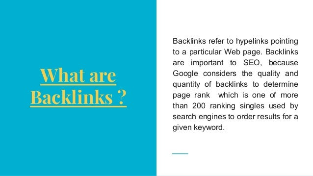 What are Backlinks ? Backlinks refer to hypelinks pointing to a particular Web page. Backlinks are important to SEO, becau...