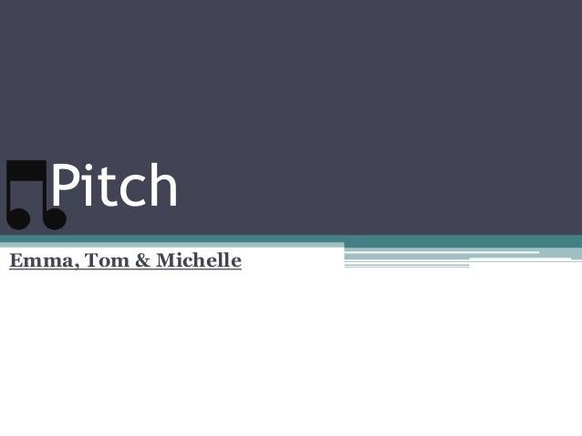 PitchEmma, Tom & Michelle