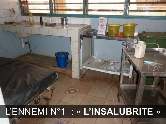 EBOLA  MALARIA  CHOLERA  VIH SIDA  DYSENTRIE  L'ENNEMI N°1 : « L'INSALUBRITE »