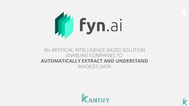 1 AN ARTIFICIAL INTELLIGENCE BASED SOLUTION ENABLING COMPANIES TO AUTOMATICALLY EXTRACT AND UNDERSTAND INVOICES DATA