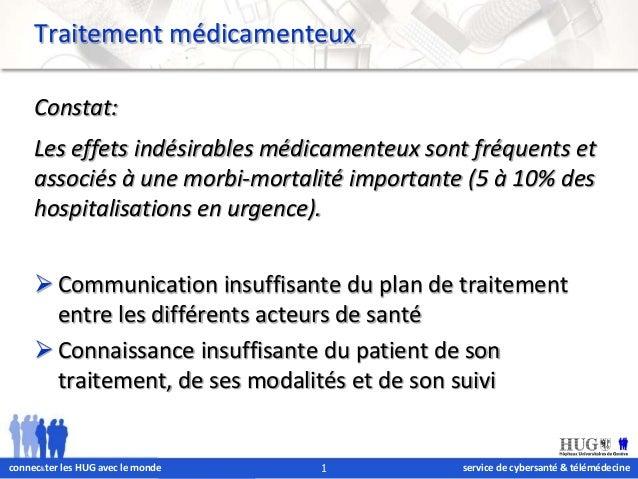 Traitement médicamenteux  Constat:  Les effets indésirables médicamenteux sont fréquents et  associés à une morbi-mortalit...