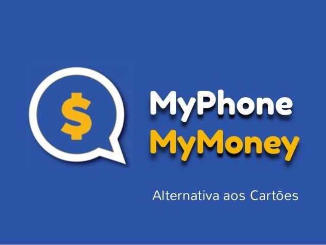 MyPhone MyMoney Alternativa aos Cartões