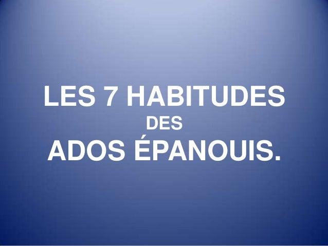 LES 7 HABITUDES DES ADOS ÉPANOUIS.