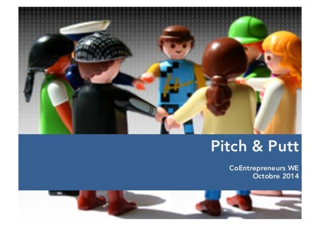 Pitch & Putt  CoEntrepreneurs WE  Octobre 2014