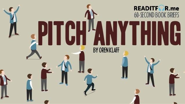 Pitch anything slideshare pitch anything 60 secondbookbriefs byorenklaff altavistaventures Gallery
