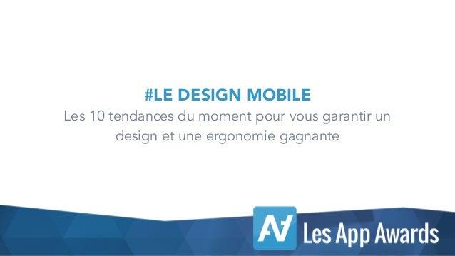 ! DIGITAL ART - Pofessional Keynote Template 2014 ®! ! ! 1 #LE DESIGN MOBILE Les 10 tendances du moment pour vous garantir...