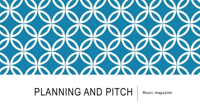 PLANNING AND PITCH Music magazine