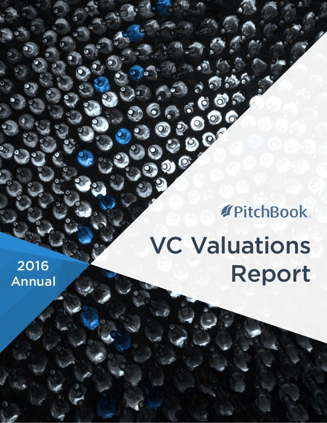 2016 Annual VC Valuations Report