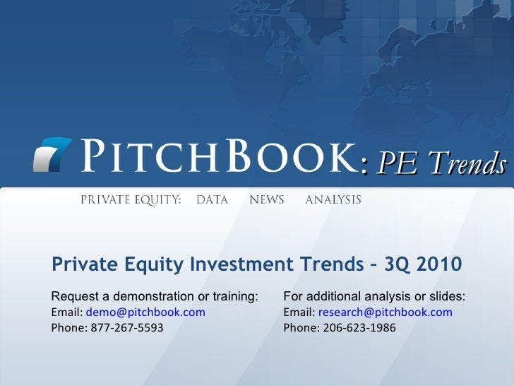 :  PE Trends Private Equity Investment Trends – 3Q 2010 Request a demonstration or training: Email: [email_address]   Pho...