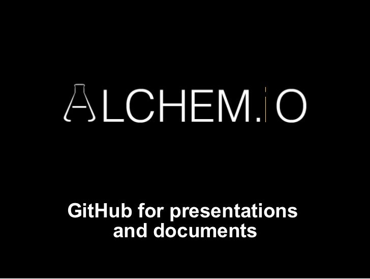 GitHub for presentations    and documents
