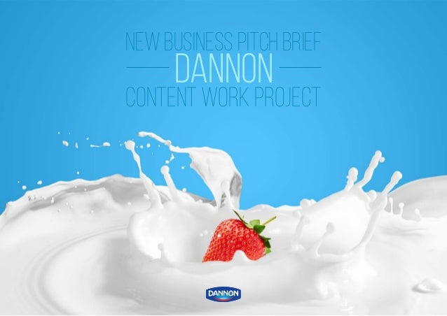 NEW BUSINESS PITCH BRIEF DANNON CONTENT WORK PROJECT