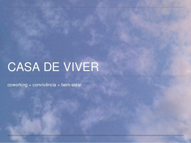 CASA DE VIVER  coworking + convivência + bem-estar