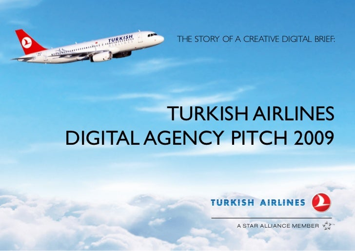 THE STORY OF A CREATIVE DIGITAL BRIEF:               TURKISH AIRLINES DIGITAL AGENCY PITCH 2009