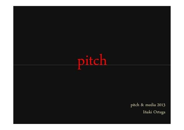 pitchpitchpitch & media 2013Iñaki Ortega