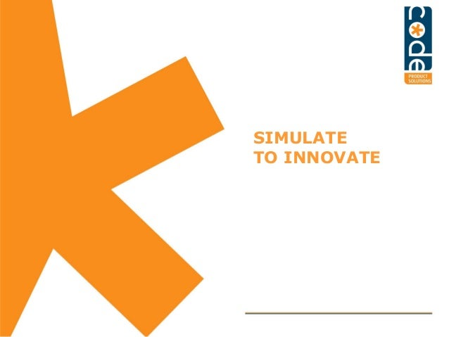 SIMULATE TO INNOVATE