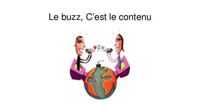 Le buzz, C'est le contenu