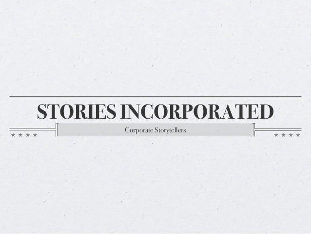 STORIES INCORPORATEDCorporate Storytellers