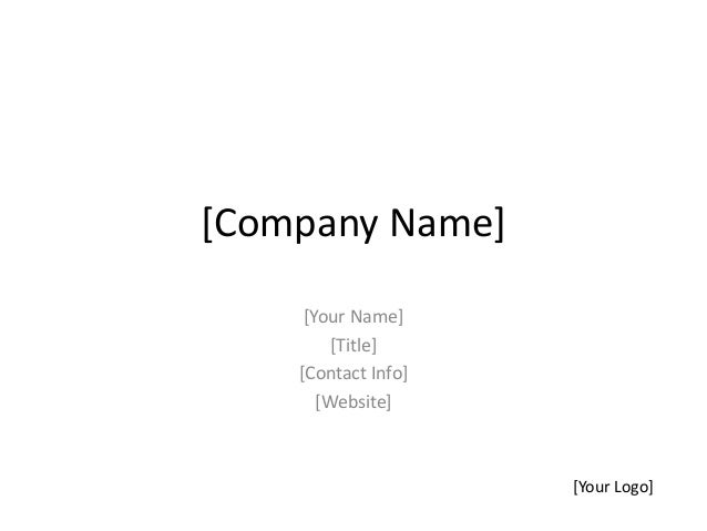 [Company Name] [Your Name] [Title] [Contact Info] [Website] [Your Logo]