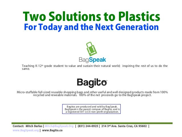 Two Solutions to Plastics       For Today and the Next Generation      Teaching K-12th grade student to value and sustain ...