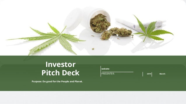 website PRESENTER: 2019 Month Purpose: Do good for the People and Planet. Investor Pitch Deck