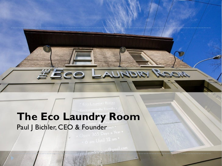 The Eco Laundry RoomPaul J Bichler, CEO & Founder