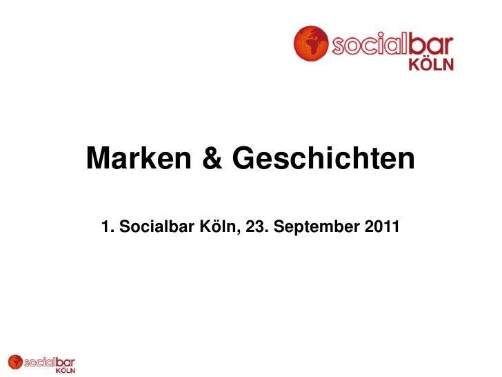 Marken & Geschichten<br />1. Socialbar Köln, 23. September 2011<br />