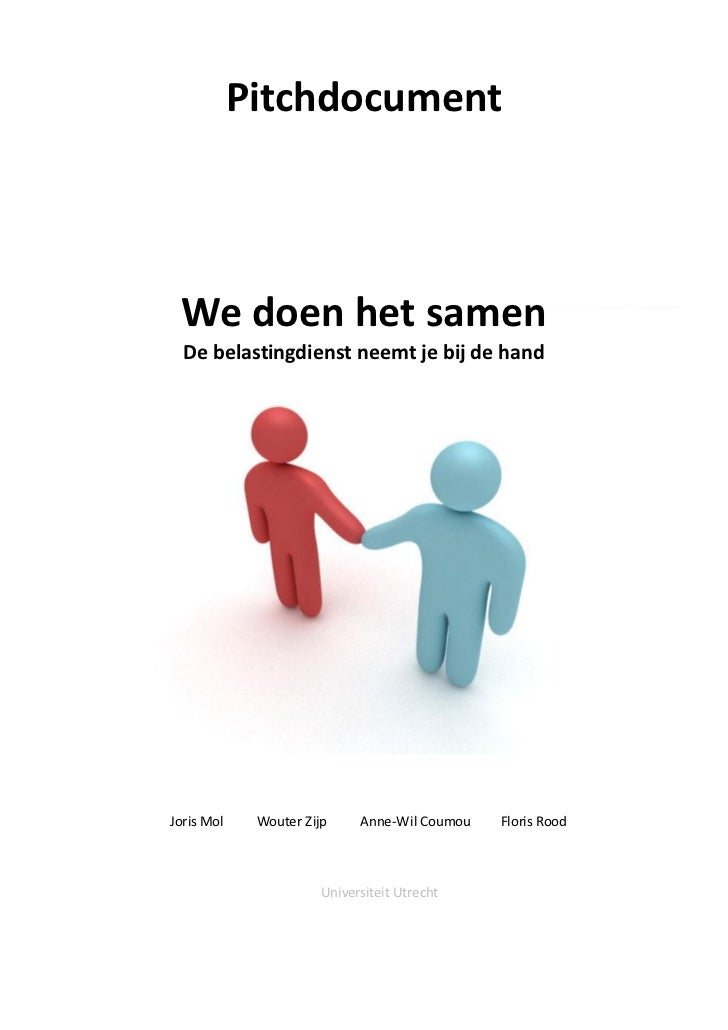 Pitchdocument We doen het samen  De belastingdienst neemt je bij de handJoris Mol    Wouter Zijp     Anne-Wil Coumou   Flo...