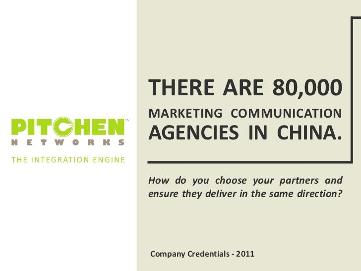 THERE ARE 80,000MARKETING COMMUNICATIONAGENCIES IN CHINA.How do you choose your partners andensure they deliver in the sam...