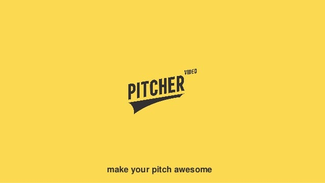 make your pitch awesome