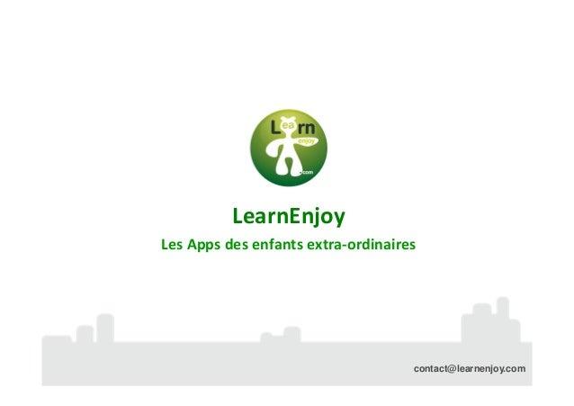 LearnEnjoy Les Apps des enfants extra-ordinaires  contact@learnenjoy.com