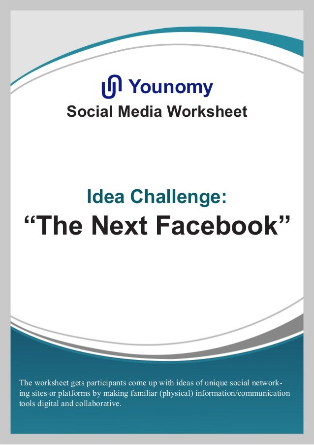 "Social Media Worksheet Idea Challenge: ""The Next Facebook"" YounomyU U The worksheet gets participants come up with ideas o..."