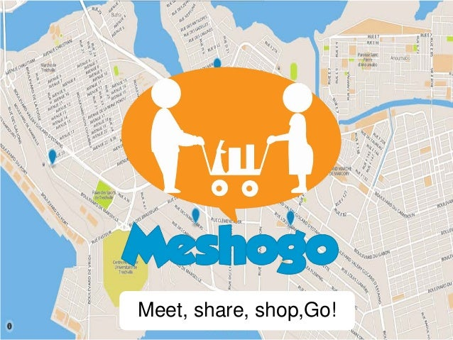 Meet, share, shop,Go!