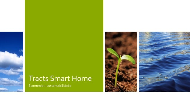 Tracts Smart Home Economia + sustentabilidade