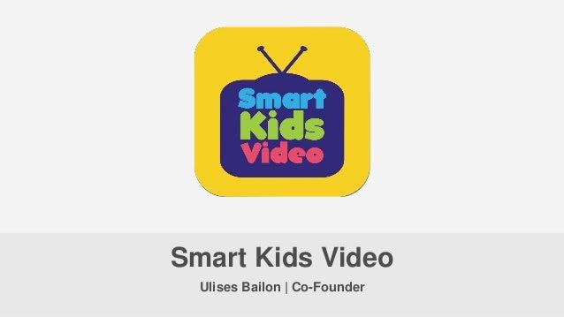 Ulises Bailon | Co-Founder Smart Kids Video