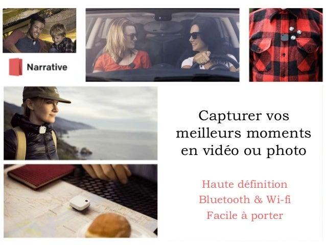 Capturer vos meilleurs moments en vidéo ou photo Haute définition Bluetooth & Wi-fi Facile à porter