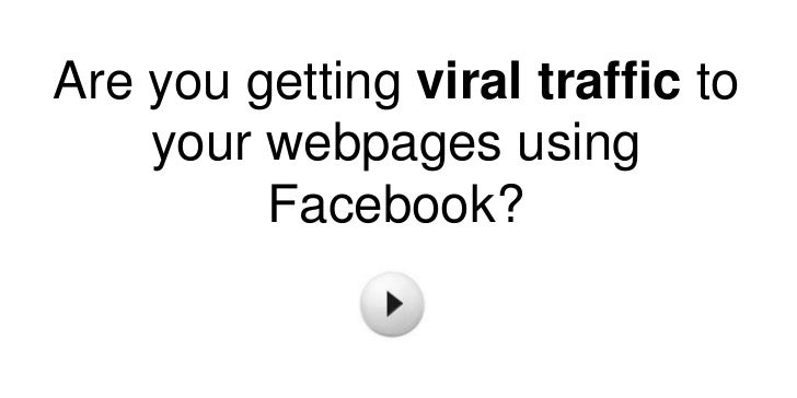 Are you getting viral traffic to    your webpages using         Facebook?