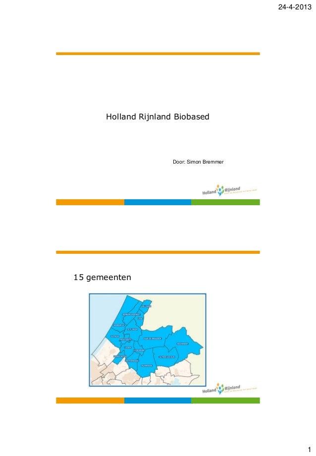 24-4-20131Holland Rijnland BiobasedDoor: Simon Bremmer15 gemeenten