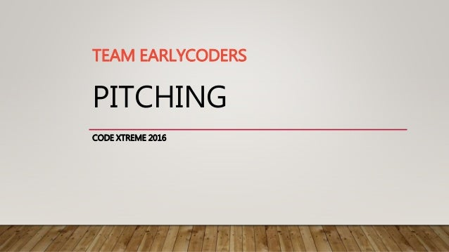 PITCHING CODE XTREME 2016 TEAM EARLYCODERS
