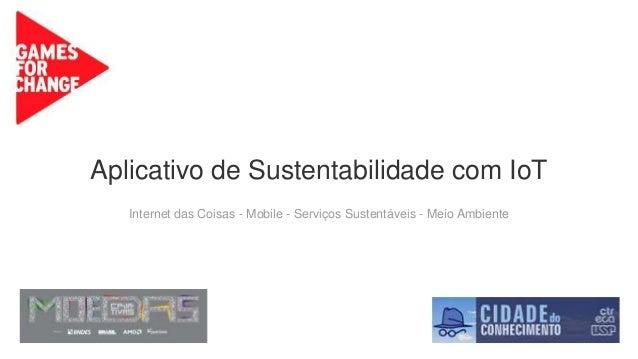 Aplicativo de Sustentabilidade com IoT Internet das Coisas - Mobile - Serviços Sustentáveis - Meio Ambiente