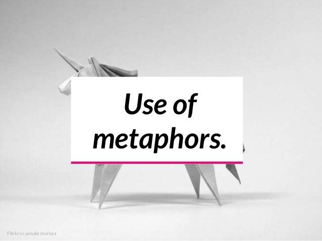 Use of metaphors. Flickr cc yosuke muroya