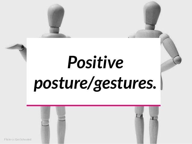 Positive posture/gestures. Flickr cc Get Schooled