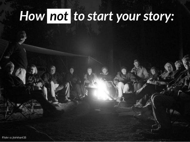 Flickr cc jkirkhart35 How not to start your story: