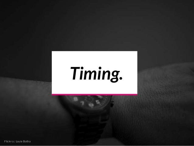Timing. Flickr cc Louie Botha