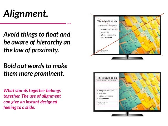 Alignment. Avoid things to float and be aware of hierarchy an the law of proximity. Bold out words to make them more promi...