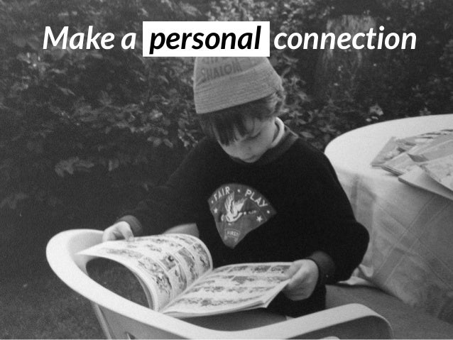 Make a personal connection