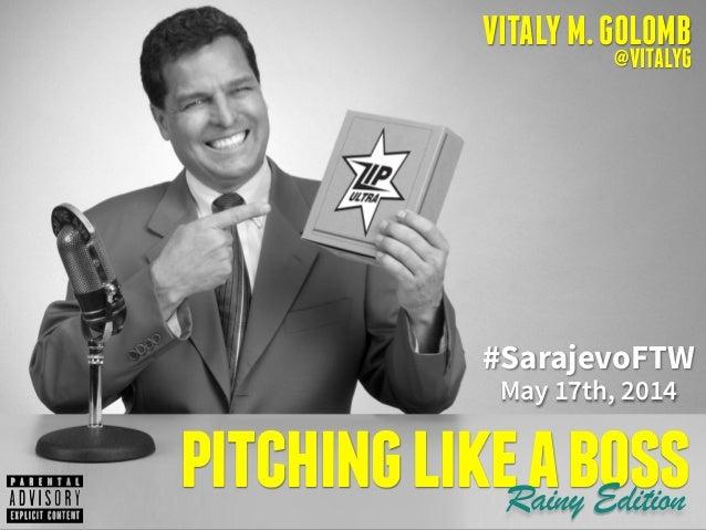 VITALYM.GOLOMB @VITALYG pitchinglikeabossRainy Edition #SarajevoFTW May 17th, 2014